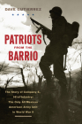 Patriots from the Barrio: The Story of Company E, 141st Infantry: The Only All Mexican American Army Unit in World War II Cover Image