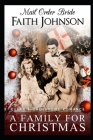 Mail Order Bride: A Family for Christmas: Clean and Wholesome Western Historical Romance Cover Image