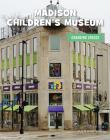 Madison Children's Museum Cover Image