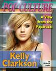 Kelly Clarkson (Popular Culture: A View from the Paparazzi) Cover Image