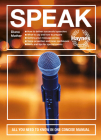Speak: All you need to know in one concise manual - How to deliver successful speeches - What to say and how to prepare - Getting your message across - Voice projection and inner confidence - Hints and tips for special events (Concise Manuals) Cover Image