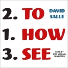 How to See: Looking, Talking, and Thinking about Art Cover Image