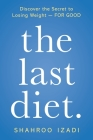 The Last Diet.: Discover the Secret to Losing Weight - For Good Cover Image
