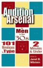 Audition Arsenal For Men In Their 30's: 101 Monologues by Type, 2 Minutes & Under (Monologue Audtion Series) Cover Image