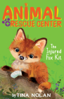The Injured Fox Kit (Animal Rescue Center) Cover Image