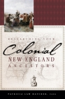 Researching Your Colonial New England Ancestors Cover Image