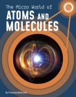 The Micro World of Atoms and Molecules Cover Image