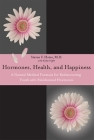 Hormones, Health, and Happiness: A Natural Medical Formula for Rediscovering Youth Cover Image