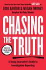 Chasing the Truth: A Young Journalist's Guide to Investigative Reporting: She Said Young Readers Edition Cover Image
