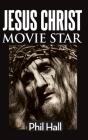 Jesus Christ Movie Star (hardback) Cover Image