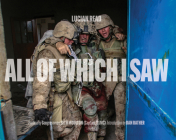 All of Which I Saw: With the US Marine Corps in Iraq Cover Image