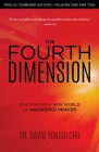 The Fourth Dimension: Discovering a New World of Answered Prayer Cover Image