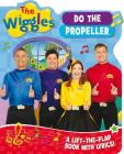 The Wiggles Lift-the-Flap Book with Lyrics: Do the Propeller Cover Image