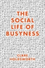 The Social Life of Busyness Cover Image