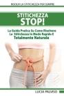 STITICHEZZA STOP La Guida Pratica Su Come Risolvere La Stitichezza In Modo Rapido E Totalmente Naturale Cover Image