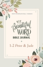 Niv, Beautiful Word Bible Journal, 1-2 Peter and Jude, Paperback, Comfort Print Cover Image