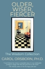 Older, Wiser, Fiercer: The Wisdom Collection Cover Image