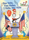 One Vote, Two Votes, I Vote, You Vote (The Cat in the Hat's Learning Library) Cover Image