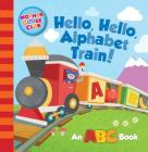 Mother Goose Club: Hello, Hello, Alphabet Train Cover Image