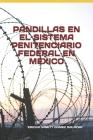 Pandillas En El Sistema Penitenciario Federal En México Cover Image