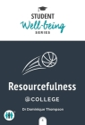 Resourcefulness at College (Student Well-Being Series) Cover Image