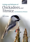 The Ecology and Behavior of Chickadees and Titmice: An Integrated Approach Cover Image