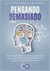 PENSANDO DEMASIADO - 2 en 1: Despeja tu mente rápida y eficazmente a través de curación empática, estimulación del nervio vago, la meditación para (Gold Collection #4) Cover Image