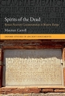 Spirits of the Dead: Roman Funerary Commemoration in Western Europe (Oxford Studies in Ancient Documents) Cover Image