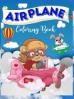 Airplane Coloring Book: Airplane Coloring Book: An Airplane Coloring Book for Kids.Funny Airplanes images for Kids and ToodlersI Boys and Girl Cover Image