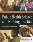 Public Health Science and Nursing Practice: Caring for Populations Cover Image