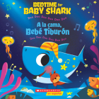 Bedtime for Baby Shark / A la cama, Bebé Tiburón (Bilingual): Doo Doo Doo Doo Doo Doo / Duu Duu Duu Duu Duu Duu Cover Image