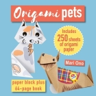 Origami Pets: Paper pack plus 64-page book Cover Image