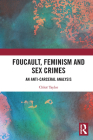Foucault, Feminism, and Sex Crimes: An Anti-Carceral Analysis Cover Image