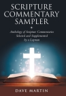 Scripture Commentary Sampler: Anthology of Scripture Commentaries Selected and Supplemented by a Layman Cover Image