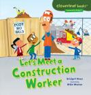 Let's Meet a Construction Worker (Cloverleaf Books: Community Helpers) Cover Image