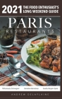 2021 Paris Restaurants - The Food Enthusiast's Long Weekend Guide Cover Image