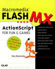 Macromedia Flash MX ActionScript for Fun and Games [With CDROM] Cover Image