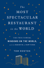 Most Spectacular Restaurant in the World: The Twin Towers, Windows on the World, and the Rebirth of New York Cover Image