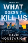 What Doesn't Kill Us: A McKenzie Novel (Twin Cities P.I. Mac McKenzie Novels #18) Cover Image