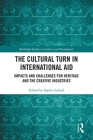 The Cultural Turn in International Aid: Impacts and Challenges for Heritage and the Creative Industries Cover Image
