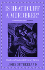 Is Heathcliff a Murderer?: Puzzles in Nineteenth-Century Fiction Cover Image
