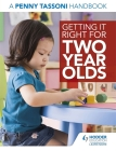 Getting It Right for Two Year Olds: A Penny Tassoni Handbook Cover Image