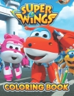 Super Wings Coloring Book: Great 20 Illustrations for Kids Cover Image