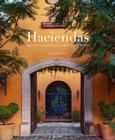 Haciendas: Spanish Colonial Houses in the U.S. and Mexico Cover Image