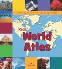 Kid's World Atlas: A Young Person's Guide to the Globe Cover Image