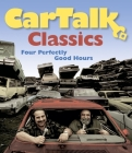 Car Talk Classics: Four Perfectly Good Hours Cover Image