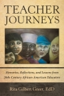 Teacher Journeys: Memories, Reflections, and Lessons from 20Th-Century African-American Educators Cover Image