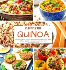 25 recipes with quinoa: From breakfast snacks to fine desserts and tasty main dishes - part 2- measurements in grams Cover Image