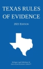 Texas Rules of Evidence; 2021 Edition Cover Image