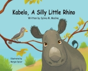 Kabelo, A Silly Little Rhino - Hardback Cover Image